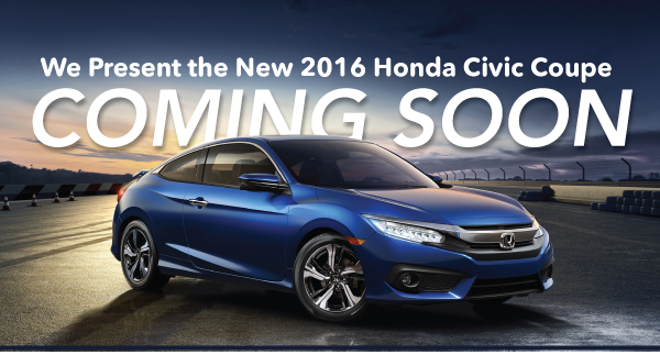 The All New 2016 Honda Civic Coupe Coming Soon